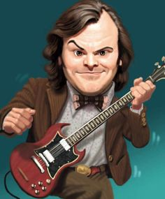 Jack Black.he is so espeically in school of rock