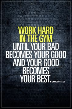 WORK HARD IN THE GYM UNTIL YOUR BAD BECOMES YOUR GOOD AND YOUR GOOD BECOMES YOUR BEST. #trainhard #workhard #bestrong #workoutmotivation