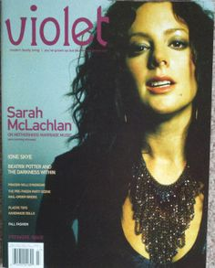 This magazine is based out of L.A. Violet's debut issue featured cover girl was Sarah McLachlan. I couldn't find this in my area, so I wrote to them and they sent me a copy!