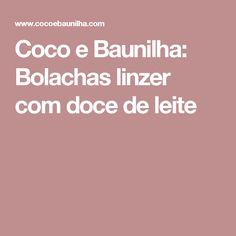 Coco e Baunilha: Bolachas linzer com doce de leite