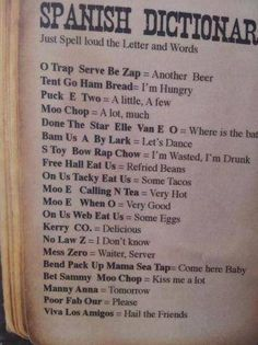 Diccionario inglés-español  #humor OMG IF YOU SOUND THEM OUT THEY DO SOUND LIKE SPANISH PHRASES