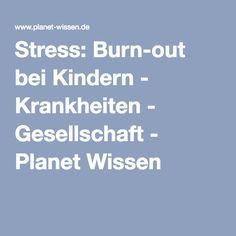 Stress: Burn-out bei Kindern - Krankheiten - Gesellschaft - Planet Wissen