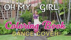 """Oh My Girl - """"Coloring Book"""" dance cover"""