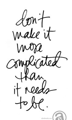 Don't make it more complicated than it needs to be http://www.facebook.com/feelingandloving