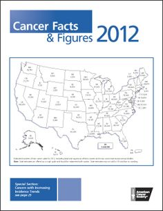 Cancer Facts and Figures 2012 - all the current information you want to know. Prevention, Treatment, Data on different types of cancers.