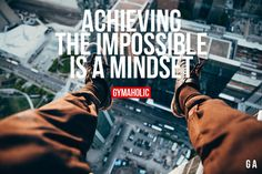 Achieving The Impossible Is A Mindset