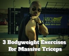 3 Bodyweight Exercises For Massive Triceps Muscles