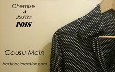 Bettinael.Passion.Couture.Made in france: Chemise femme a Motif #petitpois #polkadots #cousumain