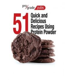 51 Quick and Delicious Recipes Using Protein Powder
