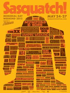 Sasquatch 2013 Poster ///   STACKED, TYPED AND KERNED BY THE DRAPLIN DESIGN COMPANY