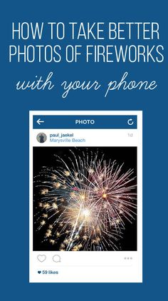 Here's How To Take Better Photos Of Fireworks And Sparklers With Your Phone