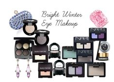 Bright Winter eye makeup by ithinklikeme on Polyvore featuring polyvore beauty Laura Mercier NARS Cosmetics Rouge Bunny Rouge MAC Cosmetics brightwinter