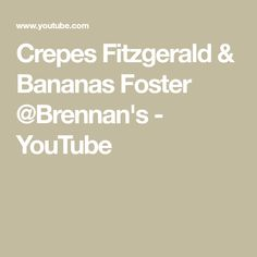 Crepes Fitzgerald & Bananas Foster @Brennan's - YouTube