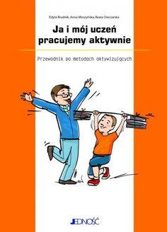 Ja i mój uczeń pracujemy aktywnie. Przewodnik po metodach aktywizujących - Owczarska Beata, Moszyńska Anna, Brudnik Edyta