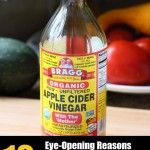 12 Eye-Opening Reasons Apple Cider Vinegar Should Be In Every Home