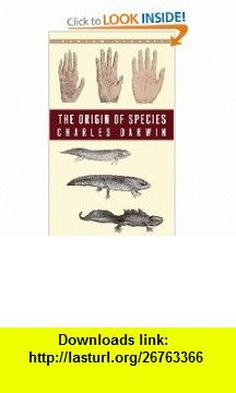 The Origin of Species By Means of Natural Selection- or the Preservation of Favoured Races in the Struggle for Life (9780553214635) Charles Darwin , ISBN-10: 0553214632  , ISBN-13: 978-0553214635 ,  , tutorials , pdf , ebook , torrent , downloads , rapidshare , filesonic , hotfile , megaupload , fileserve