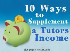 10 Ways to Supplement a Tutors Income