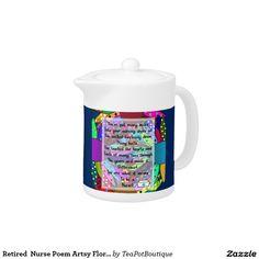 Retired  Nurse Poem Artsy Floral Teapot