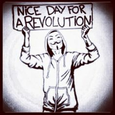 Nice day for a revolution | Anonymous ART of Revolution