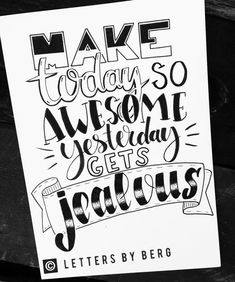 Dag 5 Make today so awesome yesterday gets jealous #dutchletteringchallenge • • • #handlettering #handletteringdaily #handlettered #handletteren #dailypost #font #lettering #letteringdesign #handmade #letters #diy #brushlettering #letterfreak #picture #pen #beautiful #masterpiece #creative #photooftheday #modernlettering #instagood #quote #handletteringchallenge #dutchlettering #lettersbyberg