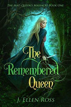 The Remembered Queen (The Mad Queen's Massacre Book 1) by J. Ellen Ross, http://www.amazon.com/dp/B072WKX2FW/ref=cm_sw_r_pi_dp_x_c3rtzbYRYB6ZF