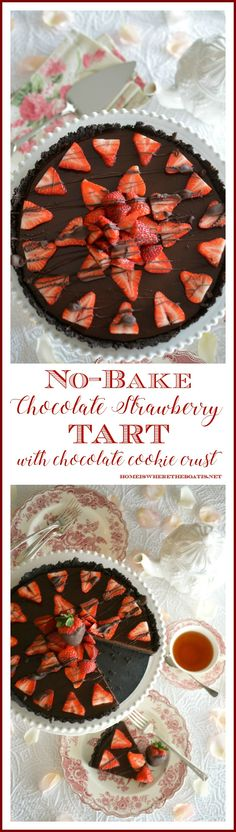 No Bake Chocolate Strawberry Tart - perfect for Valentine's Day from Home Is Where The Boat Is