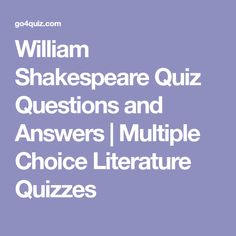 William Shakespeare Quiz Questions and Answers   Multiple Choice Literature Quizzes