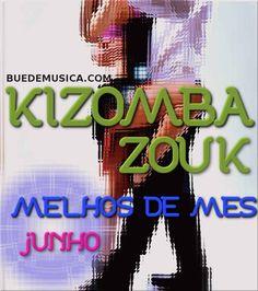 Kizomba/Zouk Melhores do Més (Junho) 2016