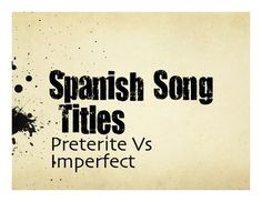 A great warm up activity for your Spanish class! Each activity has 10 song titles/lyrics translated into Spanish that use a target verb tense or vocabulary set. This set is all titles that use preterite and imperfect.If you are interested in purchasing the full set of 29 song title activities, the editable files are also available for purchase at the this link:http://www.teacherspayteachers.com/Product/Spanish-Bundle-Song-Lyrics-by-Topic-660840