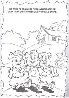 A História dos Três Porquinhos e atividades para colorir Famous Fairies, Huff And Puff, Big Bad Wolf, Three Little Pigs, Sea World, Color Stories, Conte, Nursery Rhymes, Farm Animals