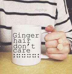 Hey, I found this really awesome Etsy listing at https://www.etsy.com/ca/listing/196066846/ginger-hair-dont-care-coffee-mug-redhead