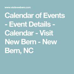 Calendar of Events - Event Details - Calendar - Visit New Bern - New Bern, NC