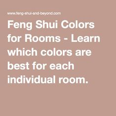 Feng Shui Colors for Rooms - Learn which colors are best for each individual room.
