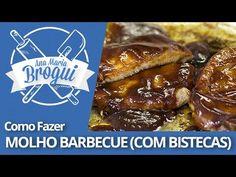 Ana Maria Brogui #275 - Como fazer Molho Barbecue (com bistecas!) - Rece...