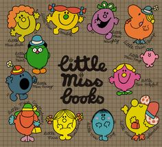 Little Miss Books...love them! Used to read them all the time...definitely need to get a set!