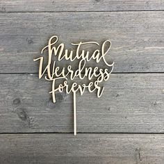"Mutual Weirdness Forever Wedding Cake Topper 6"" inches wide, Wood Cake Topper, Funny Cake Topper, Rustic Cake Topper, Cute Cake Topper"
