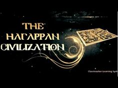 The Harappan civilization, Indus Valley.   YouTube