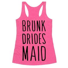 """Get your wedding party on with this """"Brunk Dridesmaid"""" funny bridesmaid design! Perfect fora bachelorette party, getting drunk, partying, a drunk bride's squad, and being a bridesmaid before your best friend get's married!"""