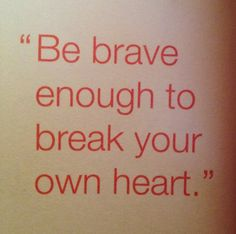 -Cheryl Strayed from the book 'tiny beautiful things'