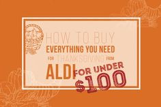 Here's How to Buy Thanksgiving Dinner from Aldi for $100 — The Holiday Shopper | The Kitchn
