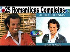 Julio Iglesias 25 Exitos Romanticos Lo mas Escuchado antaño mix - YouTube