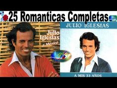 Julio Iglesias 25 Exitos Romanticos Lo mas Escuchado antaño mix - YouTube