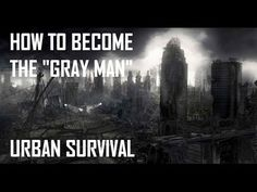 How To Become The Gray Man | Urban Survival Site
