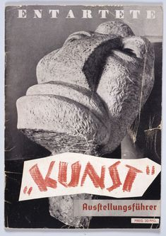 "Cover of the exhibition catalogue for ""Entartete Kunst"" exhibtion (Degenerate Art exhibition), It showcases The New Man by the 'idiot' Otto Freundlich. Note typeface for the word ""Kunst"", meaning art, in scare quotes Neue Galerie New York, Degenerate Art, Exhibition Poster, Action Painting, Modern Artwork, Jewish Art, Art History, Abstract Art, Germany"