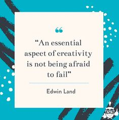 """""""An essential aspect of creativity is not being afraid to fail"""" - Edwin Land Creativity Quotes, Fails, Essentials, Social Media, Posts, Creative, Messages, Make Mistakes, Social Networks"""