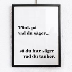 Poster - Tänk på vad du säger.... | Bluebox.se Words Quotes, Life Quotes, Sayings, Nice Picture Quotes, Best Quotes, Funny Quotes, Proverbs Quotes, Romantic Quotes, Funny Signs