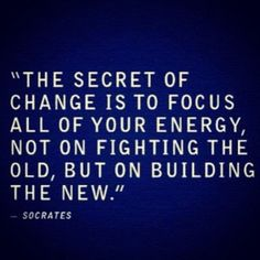 Embrace the change!
