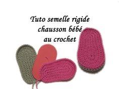 TUTO SEMELLE FACILE RIGIDE CHAUSSON BEBE CROCHET TOUTES TAILLES Baby all size shoe sole to crochet