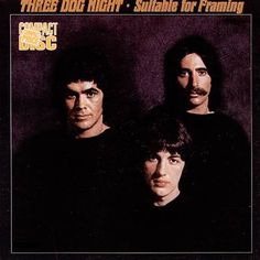 "Three Dog Night ""Suitable for Framing"" 1969"
