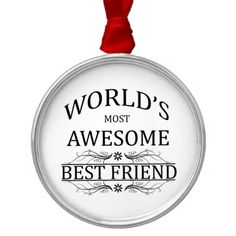 World's Most Awesome Best Friend Christmas Tree Ornaments